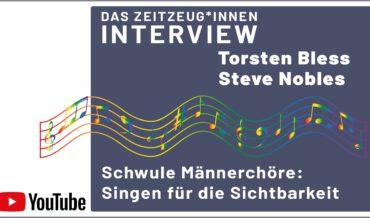 Schwule Männerchöre – Couchgespräch mit Torsten Bless und Steve Nobles